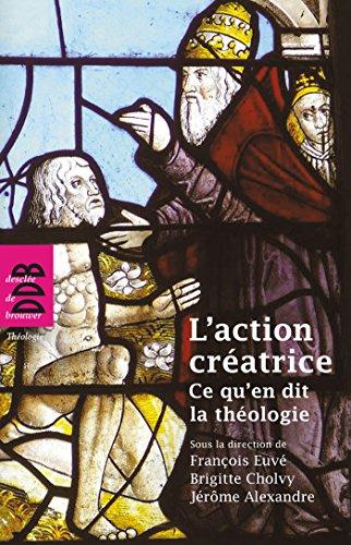 L'action créatrice: Ce qu'en dit la théologie epub, pdf