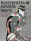 Front cover for the book Masterpieces of Japanese Prints: Ukiyo-e from the Victoria and Albert Museum by Rupert Faulkner
