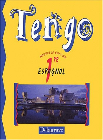 Tengo : Espagnol, première (Livre de l'élève)