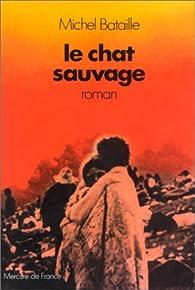 Le chat sauvage par Michel Bataille