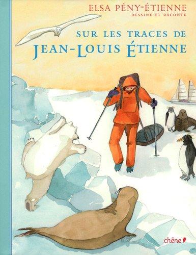 Sur les traces de Jean-Louis Etienne