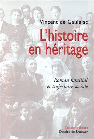 L'histoire en héritage, roman famil...