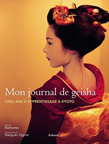 Mon journal de geisha : Cinq ans d'apprentissage à Kyoto par Komomo
