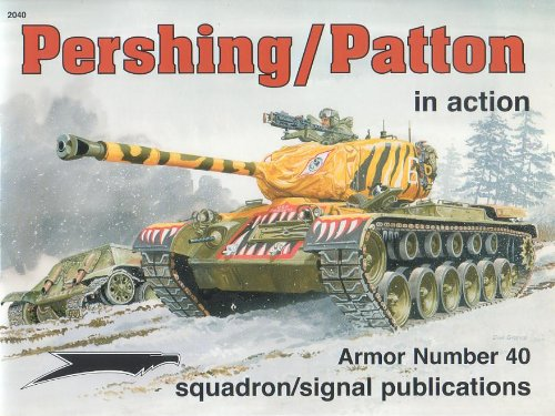 Pershing/Patton in action: T26/M26/M46 Pershing and M47 Patton - Armor No. 40