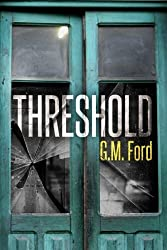 Threshold by G. M. Ford (2015-04-21)