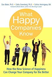 What Happy Companies Know: How the New Science of Happiness Can Change Your Company for the Better by Dan Baker (2006-06-01)