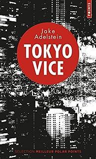 Tokyo vice par Jake Adelstein