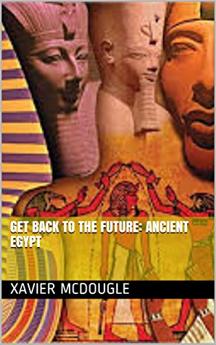 GET BACK TO THE FUTURE: ANCIENT EGYPT (Journal series Book 7) (English Edition)
