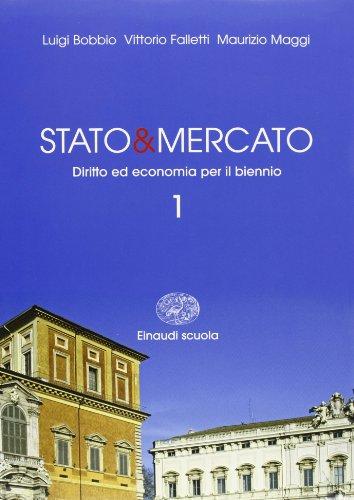 Stato e mercato. Col. 1-2. Con Codice civile-Ed. stradale. Per le Scuole superiori. Con CD-ROM