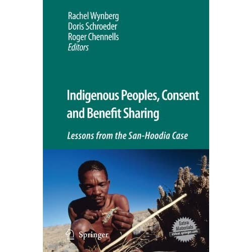 [(Indigenous Peoples, Consent and Benefit Sharing: Lessons from the San-hoodia Case)] [Author: Rachel P. Wynberg] published on (December, 2009)