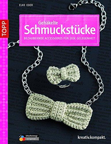 Gehäkelte Schmuckstücke: Bezaubernde Accessoires für jede Gelegenheit (kreativ.kompakt.)