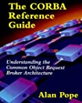 The CORBA Reference Guide: Understand...