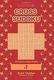 Cross Sudoku - 200 Hard to Master Puzzles 9x9 (Volume 7)