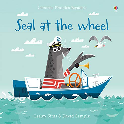 Seal at the wheel. Ediz. a colori (Phonics Readers) por Lesley Sims