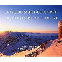 Le Pic du Midi de Bigorre : Observatoire de l'infini