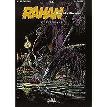 Rahan, fils des âges farouches : l'Intégrale, tome 6