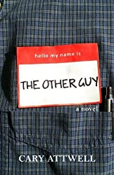The Other Guy by Cary Attwell (2012-11-04)