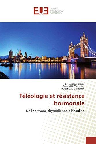 Téléologie et résistance hormonale: De l'hormone thyroïdienne à l'insuline par El Hassane Sidibé
