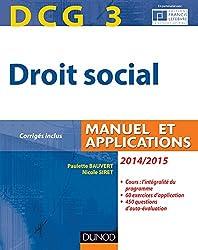 DCG 3 - Droit social 2014/2015 - 8e édition - Manuel et Applications, corrigés inclus
