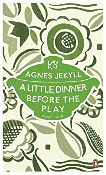 A Little Dinner Before the Play by [Jekyll, Agnes]