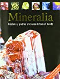 Mineralia: Cristales Y Piedras Preciosas De Todo El Mundo