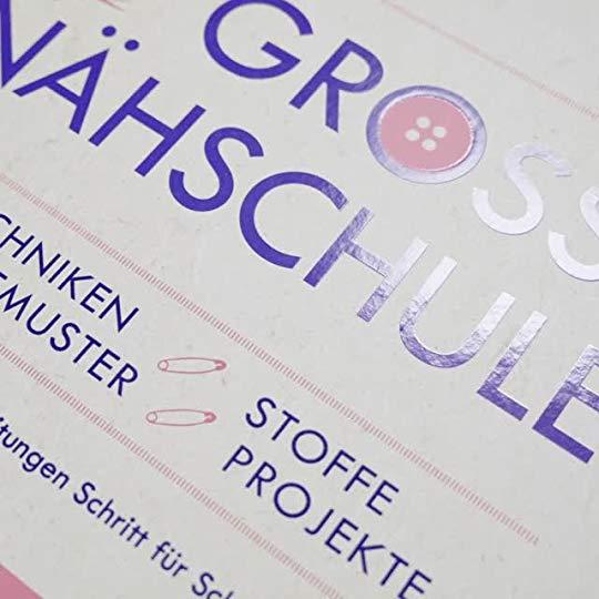 Die große Nähschule: Techniken, Stoffe, Schnittmuster, Projekte ...