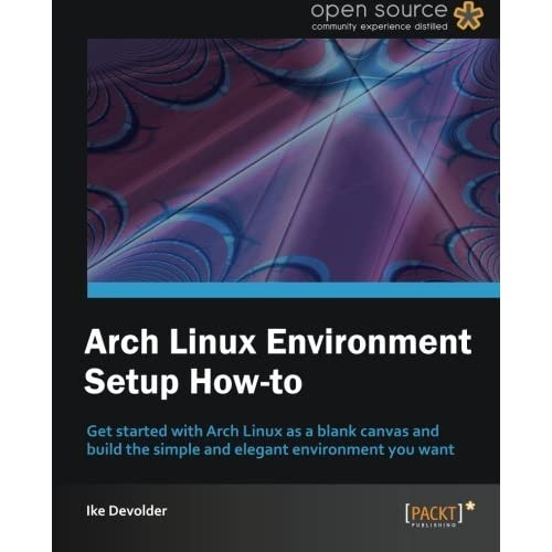 [Arch Linux Environment set-up How-To] [By: Ike Devolder] [November, 2012]