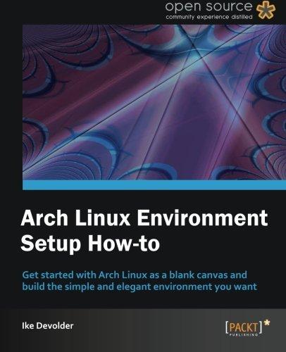 [Arch Linux Environment set-up How-To] [By: Ike Devolder] [November, 2012] par Ike Devolder