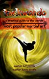 Image de Taekwondo: A Practical Guide to the World's Most Popular Martial Art (English Edition)