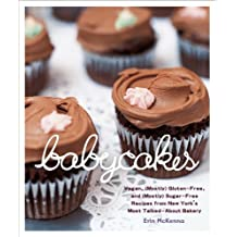 BabyCakes: Vegan, (Mostly) Gluten-Free, and (Mostly) Sugar-Free Recipes from New York's Most Talked-About Bakery