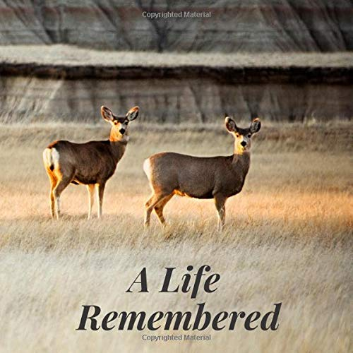 Outdoor-memorial (A Life Remembered: Stags Deers Country Outdoor Animals Nature Memorial Service/Celebration Remembrance/Memoriam/Wake/Bereavement/Loving ... Address Line-Thought Message Memories Comment)