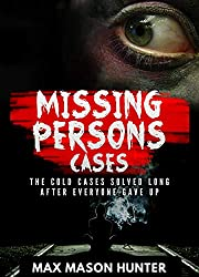 Missing Persons Cases: The Cold Cases Solved Long After Everyone Gave Up