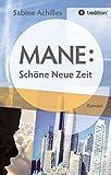 MANE: Schöne Neue Zeit -