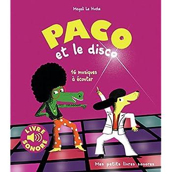 Paco et le Disco : 16 Musiques à Écouter (Livre Sonore)