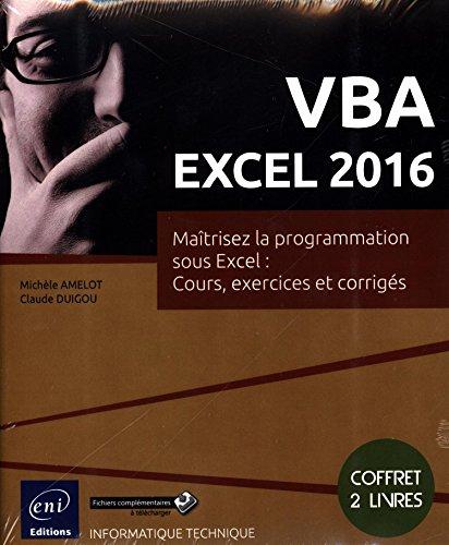 VBA EXCEL 2016 - Coffret de 2 livres : Maîtrisez la programmation sous Excel : Cours, exercices et corrigés par Claude DUIGOU Michèle AMELOT