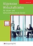 Allgemeine Wirtschaftslehre für steuer- und wirtschaftsberatende Berufe: Schülerband