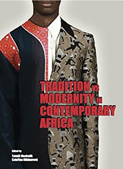 Tradition vs Modernity in Contemporary Africa: Proceedings of the VIIIth International Conference on African Studies by [Machalík, Tomáš]