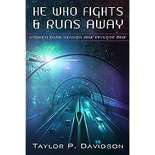 He Who Fights and Runs Away: Season One, Episode One (Broken Dark Book 1)