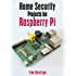 Home Security Projects for Raspberry Pi (English Edition)