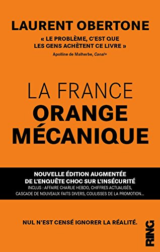 La France Orange Mcanique - Nouvelle dition augmente de l'enqute choc sur l'inscurit