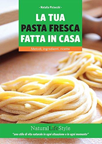la-tua-pasta-fresca-fatta-in-casa-metodi-ingredienti-ricette-naturallifestyle