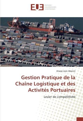 Gestion Pratique de la Chaîne Logistique et des Activités Portuaires par Atsepi  Jean Abenin