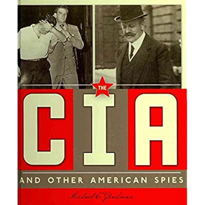 [(The CIA and Other American Spies)] [By (author) Michael E Goodman] published on (July, 2012)