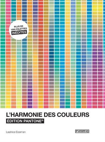 L'harmonie des couleurs - Edition Pantone par Leatrice Eiseman