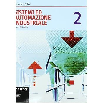 Sistemi Ed Automazione Industriale. Per Le Scuole Superiori. Con Espansione Online: 2