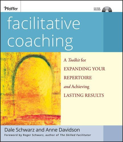 Facilitative Coaching: A Toolkit for Expanding Your Repertoire and Achieving Lasting Results (Essential Tools Resource)