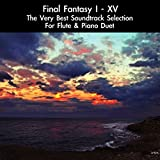 Final Fantasy I-XV: The Very Best Soundtrack Selection for Flute & Piano Duet