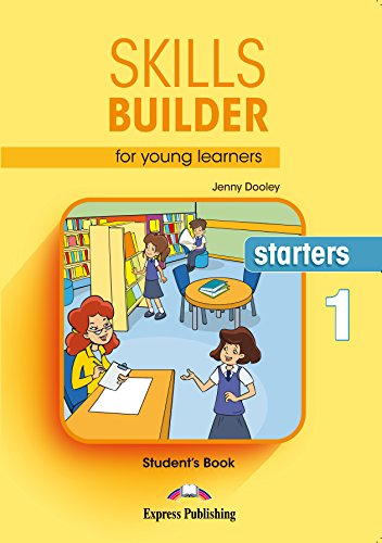 SKILLS BUILDER FOR YOUNG LEARNERS, STARTERS 1 S's BOOK