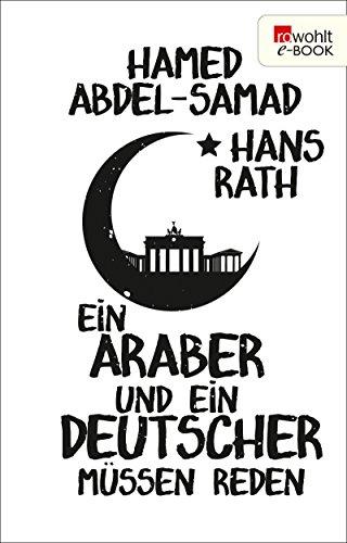 Ein Araber und ein Deutscher müssen reden (German Edition)