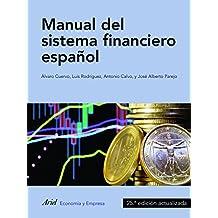 Manual del sistema financiero español: 25ª edición actualizada (ECONOMIA Y EMPRESA)
